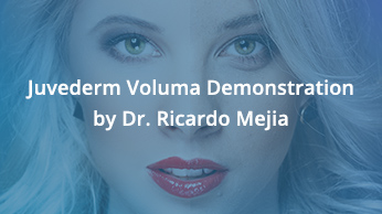 Juvederm Voluma Demonstration by Dr. Ricardo Mejia