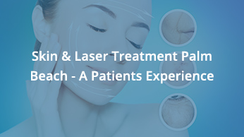 Skin & Laser Treatment Palm Beach – A Patients Experience