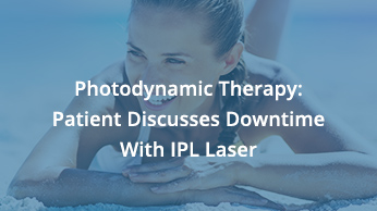 Photodynamic Therapy : Patient Discusses Downtime With IPL Laser